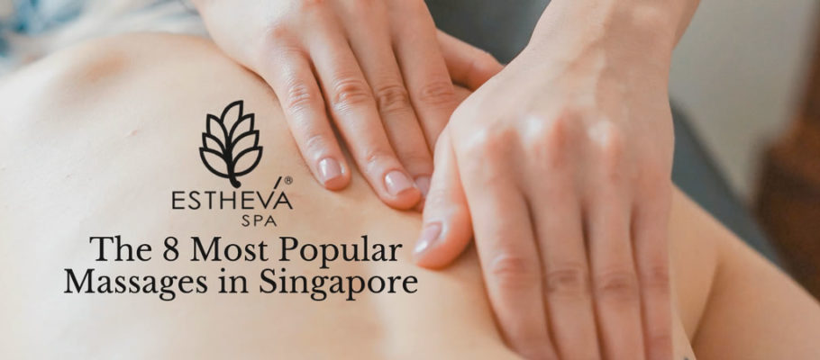 The 8 Most Popular Types of Massages in Singapore
