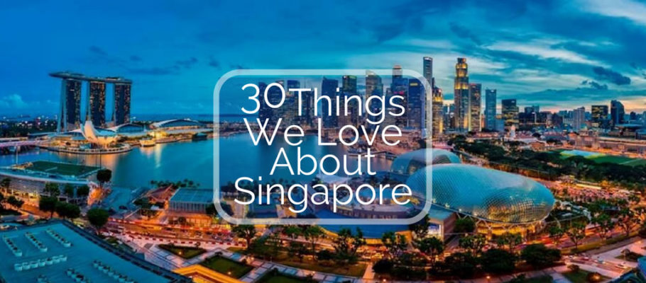30 Things We Love About Singapore